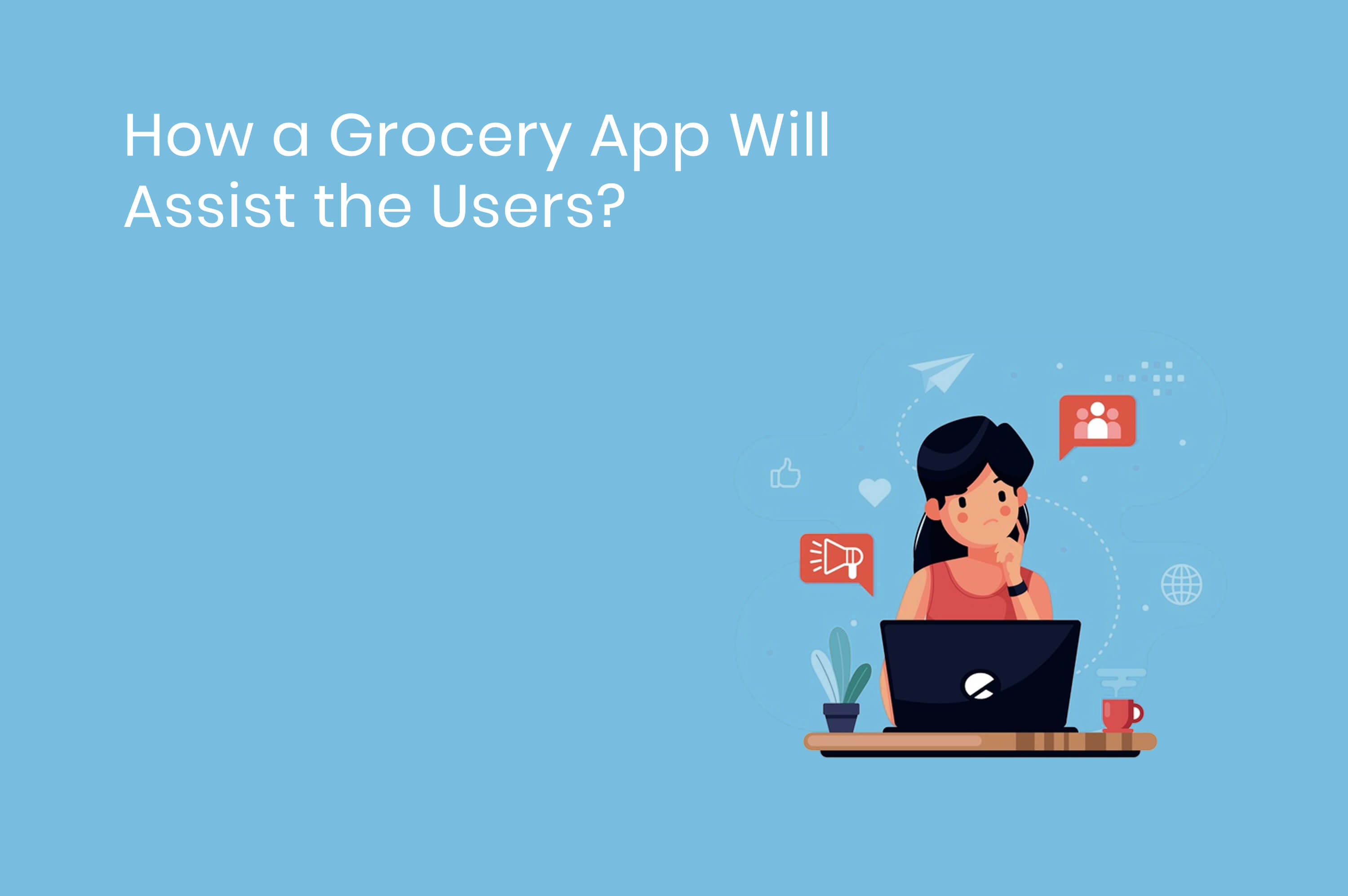 a girl with a laptop is thinking to place an order via grocery app